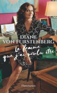 la-femme-que-j-ai-voulu-etre-de-diane-von-furstenberg-flammarion